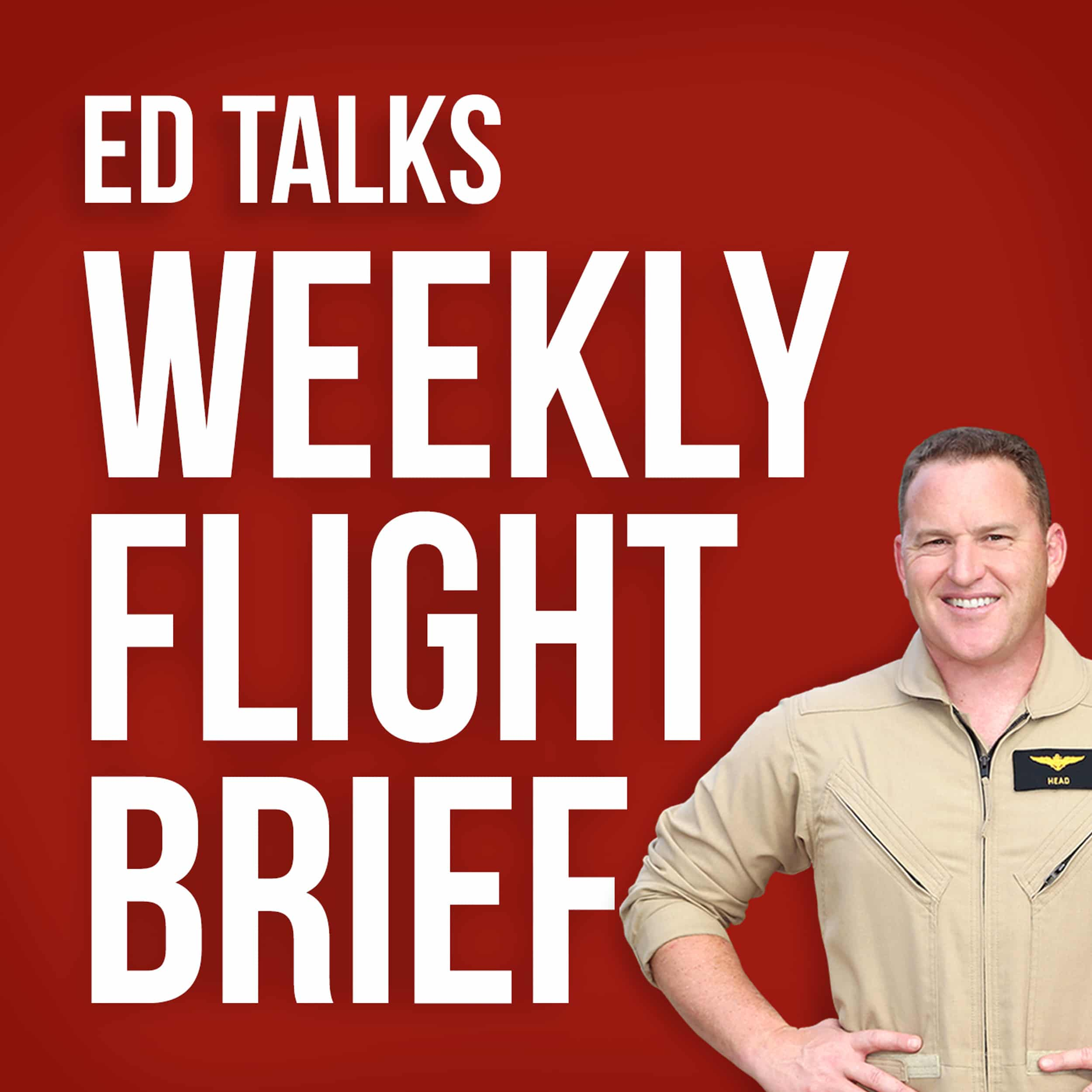 EDTalksWeeklyFlightBrief - Ed Rush | Business Growth Acceleration Mentor, Speaker, Author - 5x #1 Bestselling Author, Speaker, Mentor, Advisor
