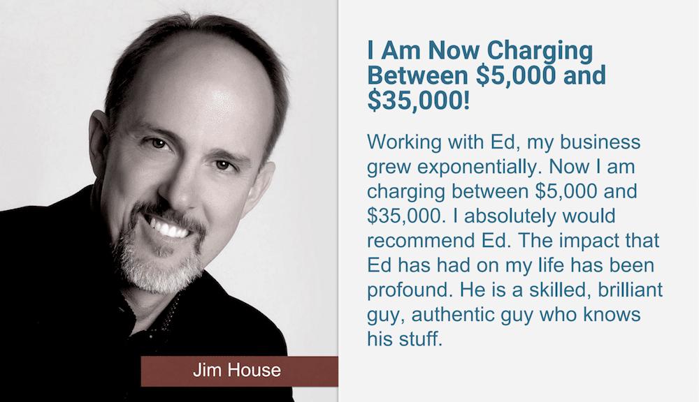 Jim House Testimonial